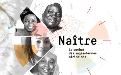 Naître – Le webdoc sur le combat des sages-femmes africaines